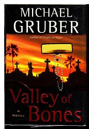 VALLEY OF BONES.: Gruber, Michael.