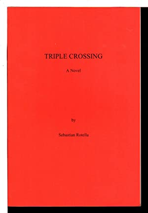 TRIPLE CROSSING.: Rotella, Sebastian.