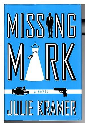 MISSING MARK.: Kramer, Julie.