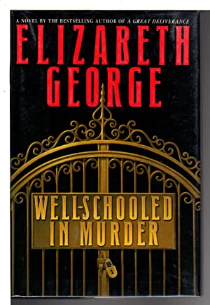 WELL-SCHOOLED IN MURDER.: George, Elizabeth.