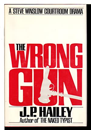 THE WRONG GUN.: Hailey, J. P. (pseudonym of Parnell Hall)