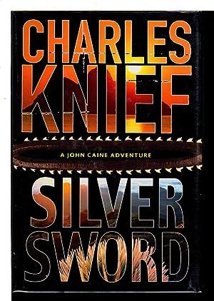 SILVER SWORD.: Knief, Charles.