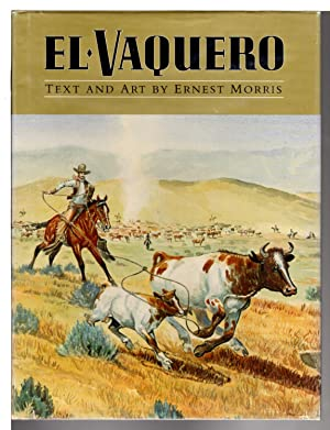 EL VAQUERO.: Western Americana] Morris, Ernest.