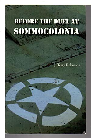 BEFORE THE DUEL AT SOMMOCOLONIA.: Robinson, J. Terry.