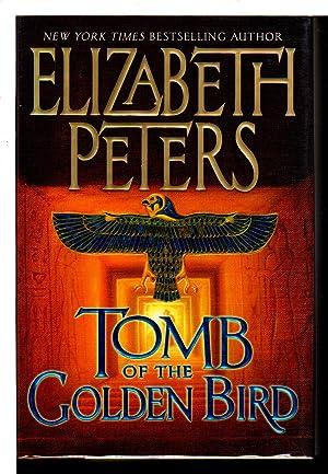 TOMB OF THE GOLDEN BIRD.: Peters, Elizabeth [Barbara Mertz].