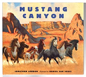MUSTANG CANYON.: San Souci, Daniel, illustrator, signed; Jonathan London.