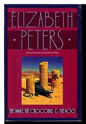 THE SNAKE, THE CROCODILE & THE DOG: Peters, Elizabeth [Barbara Mertz].