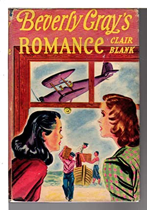 BEVERLY GRAY'S ROMANCE: The Beverly Gray College Mystery Series #11.: Blank, Clair.