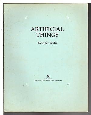 ARTIFICIAL THINGS: Fowler, Karen Joy.