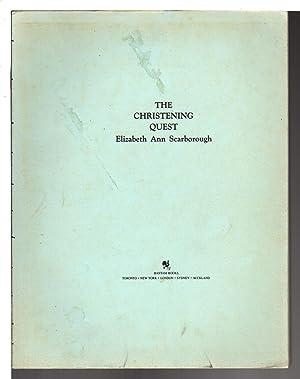 THE CHRISTENING QUEST.: Scarborough, Elizabeth Ann.
