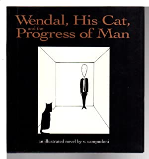 WENDAL, HIS CAT AND THE PROGRESS OF MAN.