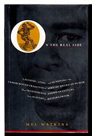 ON THE REAL SIDE: Laughing Lying and Signifying-Underground Tradition of African-American Humor T...