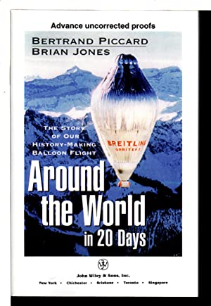 AROUND THE WORLD IN 20 DAYS: The: Piccard, Bertrand. and