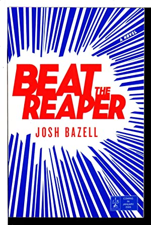 BEAT THE REAPER.: Bazell, Josh.