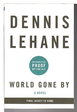 WORLD GONE BY.: Lehane, Dennis.