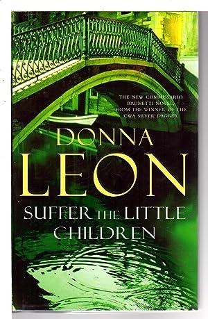 SUFFER THE LITTLE CHILDREN.: Leon, Donna.