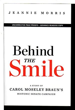 BEHIND THE SMILE: A Story of Carol Moseley Braun's Historic Senate Campaign.