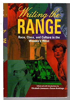 WRITING THE RANGE: Race, Class, and Culture in the Women's West.: Anthology, signed] Jameson, ...