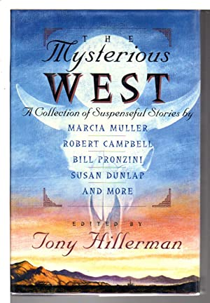 THE MYSTERIOUS WEST.: Anthology, signed] Hillerman, Tony, editor. Marcia Muller, Dana Stabenow, Lia...