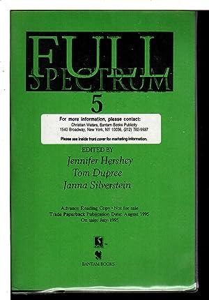 FULL SPECTRUM 5.: Anthology, signed] Hershey, Jennifer; Tom Dupree and Janna Silverstein, editors; ...
