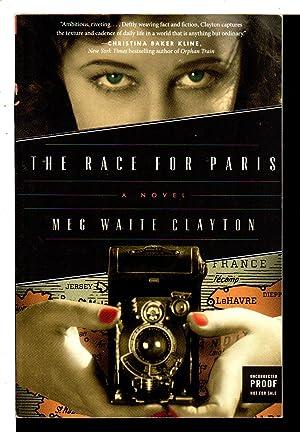 THE RACE FOR PARIS.: Clayton, Meg Waite.