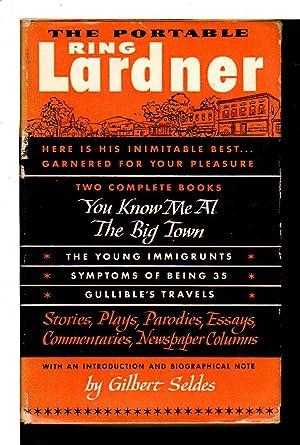 THE PORTABLE RING LARDNER (Viking Portable Library Series #24): Lardner, Ring. Edited by Gilbert ...