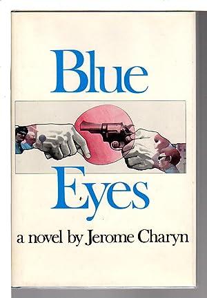 BLUE EYES.: Charyn, Jerome.