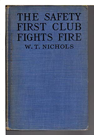 THE SAFETY FIRST CLUB FIGHTS FIRE: The: Nichols, W. T.