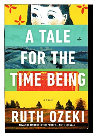 A TALE FOR THE TIME BEING.: Ozeki, Ruth.