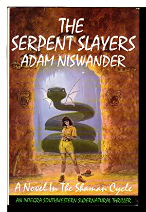 THE SERPENT SLAYERS: A Southwestern Supernatural Thriller (A Novel in the Shaman Cycle)