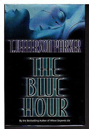 THE BLUE HOUR.: Parker, T. Jefferson.