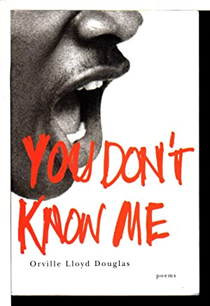 YOU DON'T KNOW ME: Poems.: Douglas, Orville Lloyd .