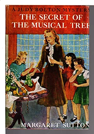 THE SECRET OF THE MUSICAL TREE: Judy Bolton Mystery #19.: Sutton, Margaret.