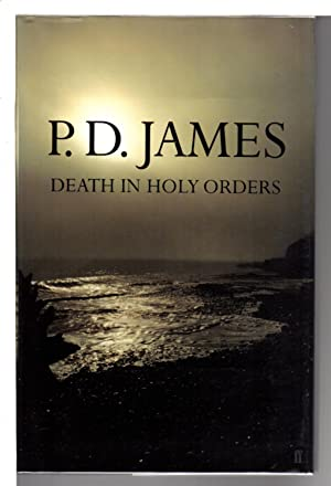 DEATH IN HOLY ORDERS.: James, P. D.