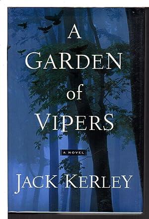 THE GARDEN OF VIPERS.: Kerley, Jack.