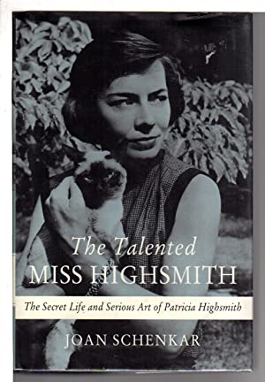 THE TALENTED MISS HIGHSMITH: The Secret Life and Serious Art of Patricia Highsmith,