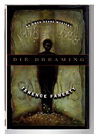 DIE DREAMING.: Faherty, Terence.