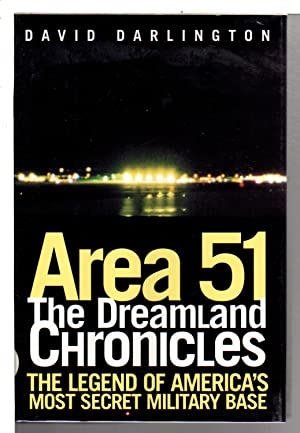 AREA 51: THE DREAMLAND CHRONICLES.: Darlington, David.