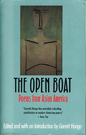 THE OPEN BOAT: Poems from Asian America: Anthology, signed] Hongo, Garrett, editor (Maxine Hong ...
