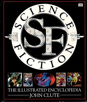 SCIENCE FICTION, THE ILLUSTRATED ENCYCLOPEDIA: Butler, Octavia; Richard Matheson, Connie Willis and...