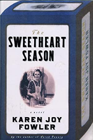 THE SWEETHEART SEASON: Fowler, Karen Joy