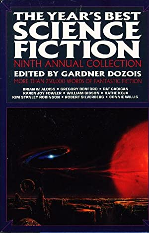 THE YEAR'S BEST SCIENCE FICTION: Ninth (9th) Annual Collection.: Anthology, signed] Dozois, ...