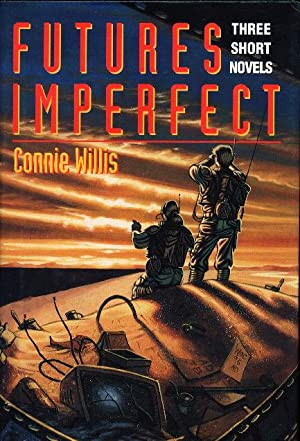 FUTURES IMPERFECT: Uncharted Territory; Remake; Bellwether.: Willis, Connie.