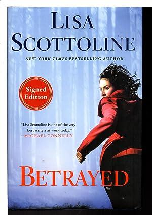 BETRAYED: A Rosato and Associates Novel.: Scottoline, Lisa.