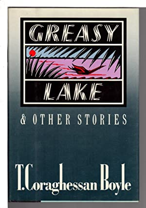 GREASY LAKE & OTHER STORIES.: Boyle, T. Coraghessan.