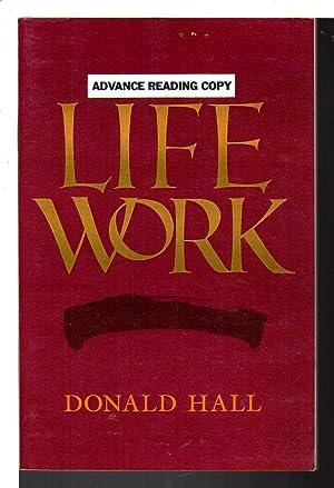 LIFE WORK.: Hall, Donald.