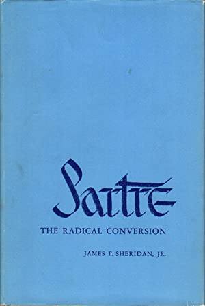 SARTRE: THE RADICAL CONVERSION.: Sartre, Jean Paul]