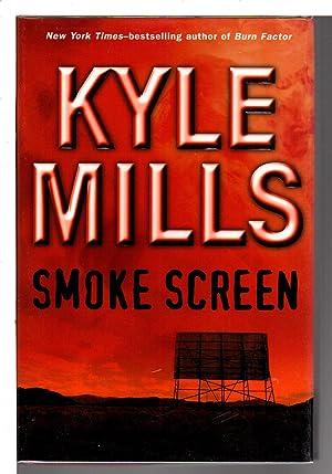 SMOKE SCREEN.: Mills, Kyle.