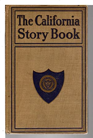 CALIFORNIA STORY BOOK.: Ogden, Marguerite, editor. Earle Snell, business manager.