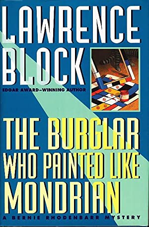 THE BURGLAR WHO PAINTED LIKE MONDRIAN.: Block, Lawrence.